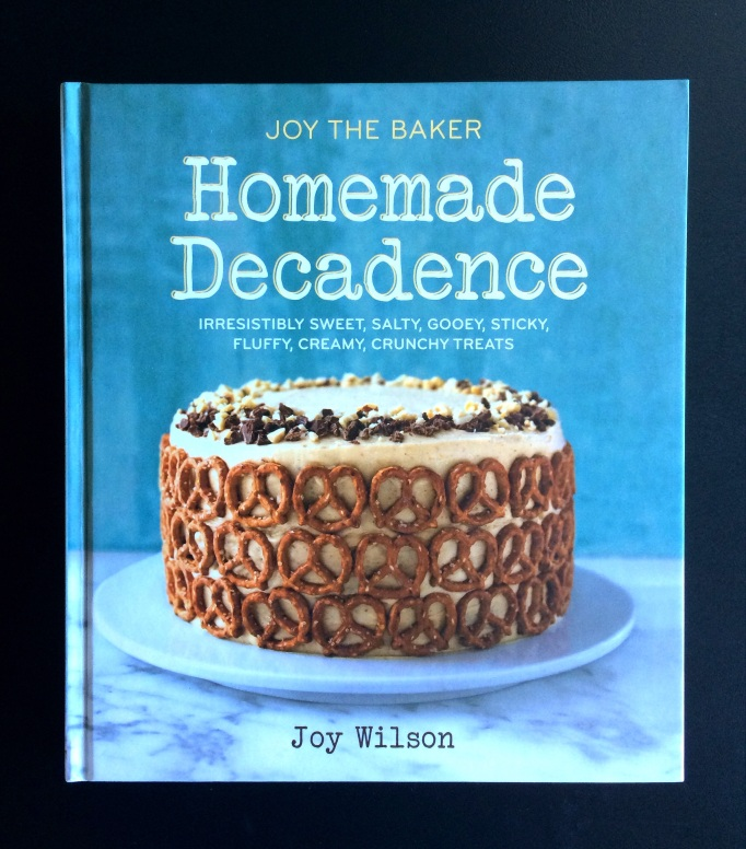 Joy The Baker - Homemade Decadence